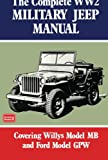 The Complete WW2 Military Jeep Manual: Military (Brooklands Military Vehicles) (Brooklyns Militarey Vehicles)
