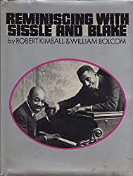 Reminiscing with Sissle and Blake by Robert Kimball (1973-04-12)