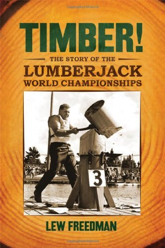 Timber!: The Story of the Lumberjack World Championships (Hayward Field)