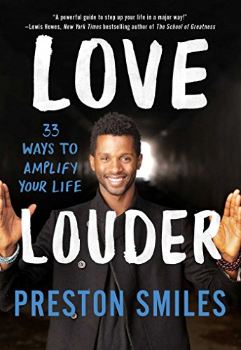 love-louder-33-ways-to-amplify-your-life-english-edition