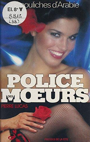 Police des mœurs : Les Pouliches d'Arabie (Police des Moeurs)