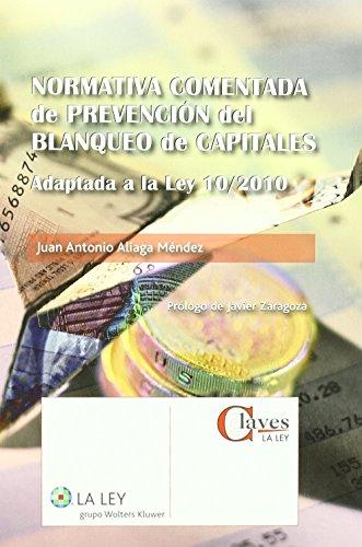 Normativa comentada de prevención del blanqueo de capitales: Adaptada a la Ley 10/2010 (Claves La Ley) de Juan Antonio Aliaga Méndez (sep 2010) Tapa blanda