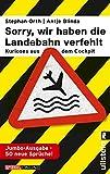 »Sorry, wir haben die Landebahn verfehlt«: Kurioses aus dem Cockpit - die Jumbo-Ausgabe mit 50 neuen Sprüchen - Antje Blinda, Stephan Orth