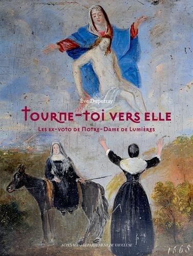 Tourne-toi vers Elle : Les ex-voto de Notre-Dame de Lumières