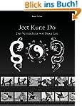 Jeet Kune Do: Das Vermächtnis von Bru...