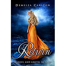 Return: Hansel and Gretel Retold (Romance a Medieval Fairytale series Book 10)