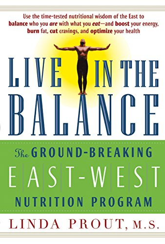 Live in the Balance: The Ground-Breaking East-West Nutrition Program (English Edition)