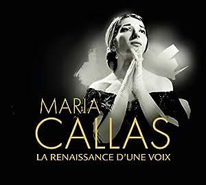 Maria Callas : La renaissance d'une voix