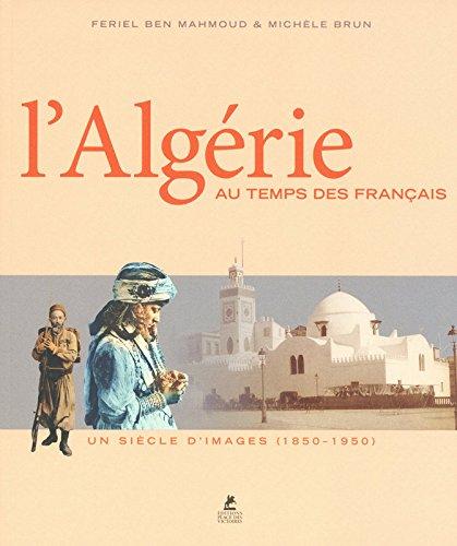 L'Algrie au temps des Franais