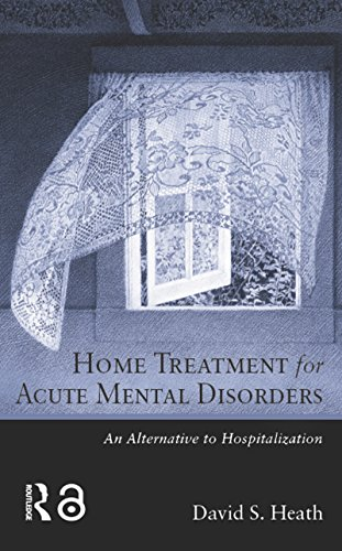 home treatment for acute mental disorders: an alternative to hospitalization (english edition)