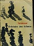breviaire des echecs nouvelle edition revue et augmentee