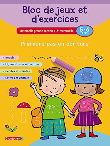 Bloc de jeux et d'exercices - Premiers pas en écriture (5-6 a.): Lignes droites et courbes - Cercles et spirales - Boucles - Lettres et chiffres