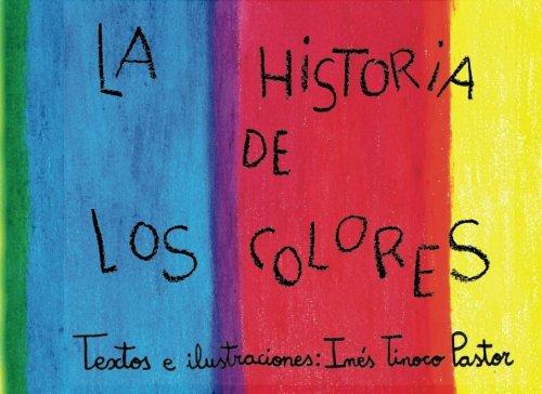 La historia de los colores: Cuento bilingüe para niños de 3 a 8 años por Inés Tinoco Pastor