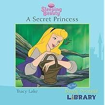 Disney - Sleeping Beauty - A Secret Princess - My First Disney Princess Library by Tracy Lake (2009-09-01)