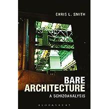 Bare Architecture: A Schizoanalysis