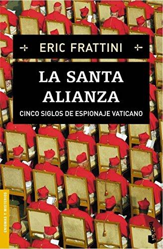 La Santa Alianza (Divulgación. Enigmas y misterios) por Eric Frattini