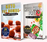 Keto Cookbook For Lazy People: 2 Manuscripts: 21-Day Ketogenic Meal Plan to Lose 15 Pounds And 38 Must-Try Savory and Sweet Ketogenic Fat Bomb Recipes (Keto Laziness 3) (English Edition)