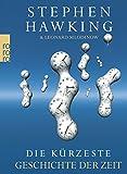 Die kürzeste Geschichte der Zeit - Stephen Hawking, Leonard Mlodinow