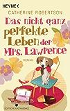 Das nicht ganz perfekte Leben der Mrs. Lawrence: Roman