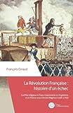 La Révolution Française : histoire d'un échec: Conflits religieux et franc-maçonnerie en Angleterre et en France sous l'Ancien Régime (1598-1793)