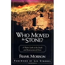 Who Moved the Stone? by Morison, Frank (1987) Paperback