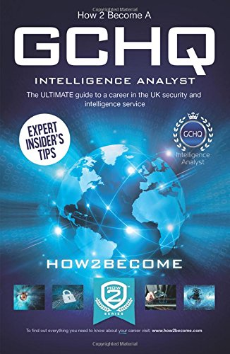 How to Become a GCHQ INTELLIGENCE ANALYST (Ultimate Career Guide) (Paperback)