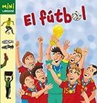 El F�tbol (Larousse - Infantil / Juve...