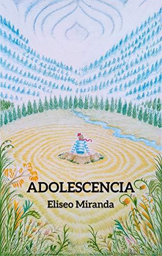 Adolescencia  (Poesía panameña nº 1) por Eliseo Miranda