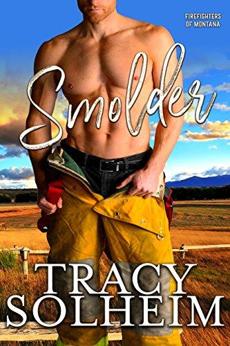 Montana Single (Smolder (Firefighters of Montana Book 1) (English Edition))