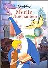 Merlin l'enchanteur. Disney cine poche par Company