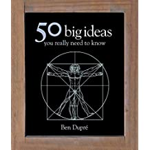 50 Big Ideas You Really Need to Know (50 Ideas)
