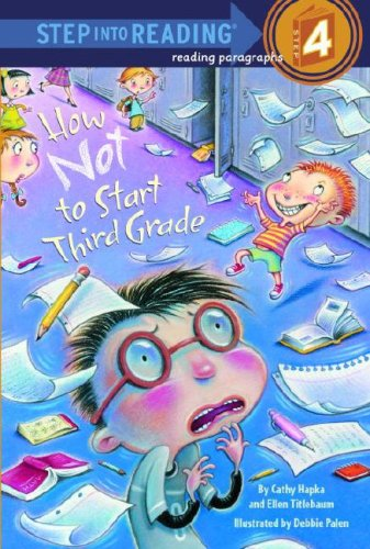 How Not to Start Third Grade (Step Into Reading - Level 4 - Library)