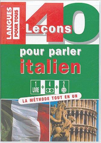 40 leçons pour parler italien (+ 2CD audio + 4 cassettes audio )