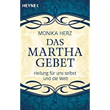 Das Martha-Gebet: Heilung für uns selbst und die Welt