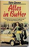 Alles in Butter.Eine liebenswert-turbulente Familienchronik aus wirtschaftswunderlichen Zeiten