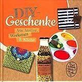 DIY-Geschenke ~ Aus Atelier, Werkstatt & Küche
