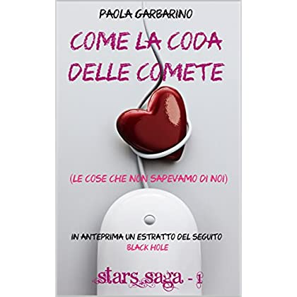 Come La Coda Delle Comete: (Le Cose Che Non Sapevamo Di Noi) (Stars Saga Vol. 1)