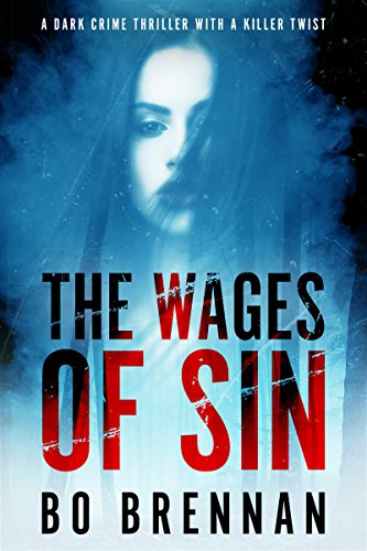 The Wages of Sin: Absolutely riveting crime fiction with a totally brilliant twist (Detectives Kane and Colt Thrillers Book 3) (English Edition)