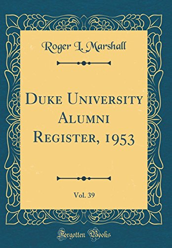 Duke University Alumni Register, 1953, Vol. 39 (Classic Reprint) Marshall University Alumni