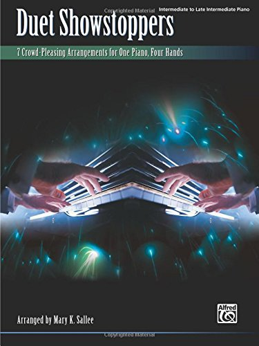 Duet Showstoppers: 7 Crowd-Pleasing Arrangements for One Piano, Four Hands (Piano Duets One Piano 4 Hands)