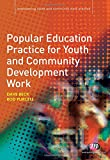 Popular Education Practice for Youth and Community Development Work (Empowering Youth and Community Work PracticeýLM Series)