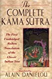 [(The Complete Kama Sutra: The First Unabridged Modern Translation of the Classic Indian Text)] [ By (author) Vatsyayana Mallanaga, Volume editor Alain Danielou, Translated by Alain Danielou ] [January, 2000] - Vatsyayana Mallanaga