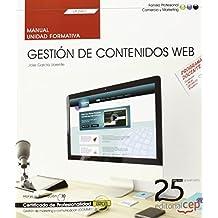 Manual. Gestión de contenidos Web (UF2401). Certificados de profesionalidad. Gestión de marketing y comunicación (COMM0112) (Cp - Certificado Profesionalidad)