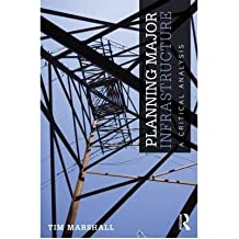 [ PLANNING MAJOR INFRASTRUCTURE A CRITICAL ANALYSIS ] By Marshall, Tim ( AUTHOR ) Jul-2012[ Paperback ]