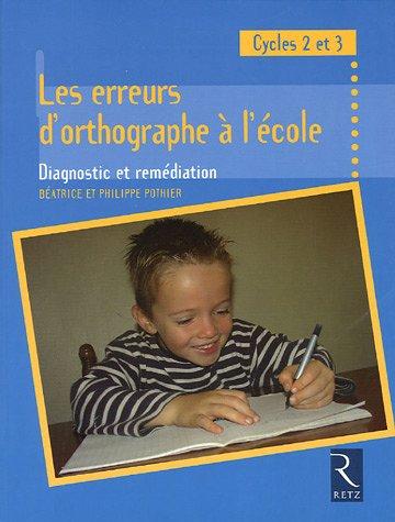 Les erreurs d'orthographe à l'école : Diagnostic et remédiation