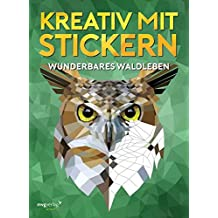 Kreativ mit Stickern: Wundervolles Waldleben