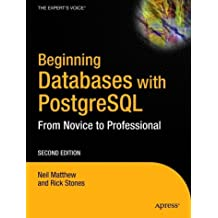 Beginning Databases with PostgreSQL: From Novice to Professional by Neil Matthew (1-Apr-2005) Paperback