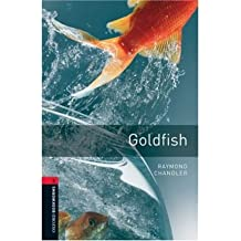 [(Oxford Bookworms Library: Stage 3: Goldfish: 1000 Headwords)] [Author: Raymond Chandler] published on (January, 2008)