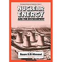 Nuclear Energy and the Environment (Environmental Sciences and Applications, V. 11)