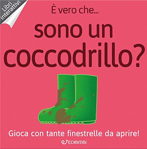 scaricare ebook gratis È vero che... sono un coccodrillo? PDF Epub